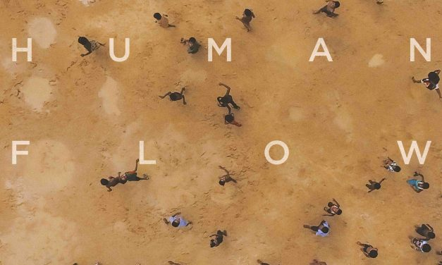 HUMAN FLOW – A DOCUMENTARY ON A SCALE THE REFUGEE CRISIS DEMANDS